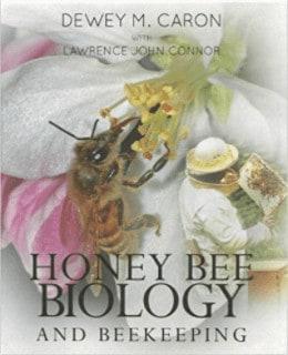Honey Bee Biology and Beekeeping, Dewey M. Caron & Lawrence John Connor