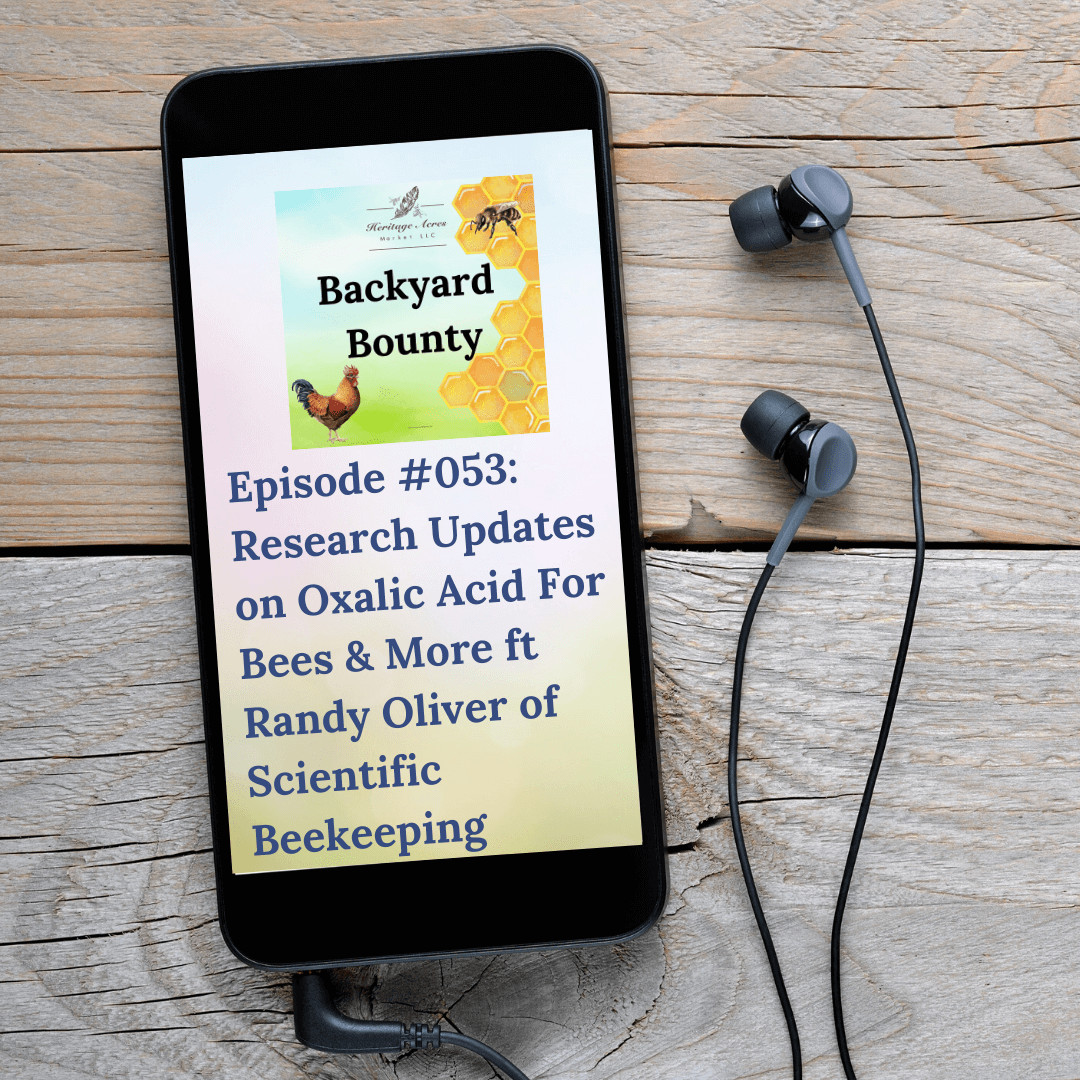 Research Updates on Oxalic Acid For Bees & More ft Randy Oliver of Scientific Beekeeping