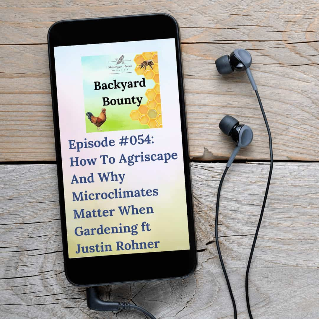 How To Agriscape And Why Microclimates Matter When Gardening ft Justin Rohner