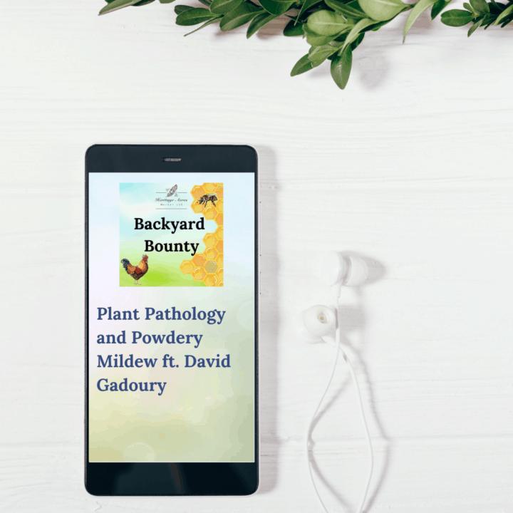 Plant Pathology and Powdery Mildew ft. David Gadoury of Cornell University